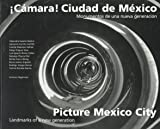 ¡Cámara! Ciudad de México / Picture Mexico City (0892364904) by Getty Trust Publications
