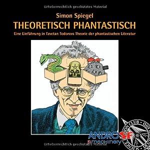 Theoretisch phantastisch: Eine Einführung in Tzvetan Todorovs Theorie der phantastischen Literatur
