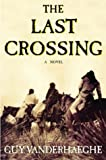 The Last Crossing: A Novel (087113912X) by Guy Vanderhaeghe