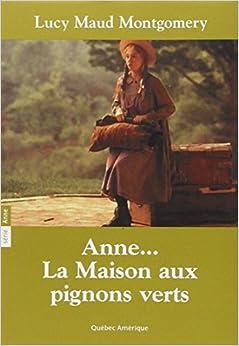 Anne la maison aux pignons verts t01 lucy for Anne maison aux pignons verts