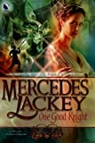 One Good Knight (Tales of the Five Hundred Kingdoms, Book 2) (037380217X) by Lackey, Mercedes