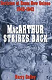 Macarthur Strikes Back: Decision at Buna: New Guinea 1942-1943 Harry A. Gailey