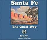 Santa Fe: The Chief Way