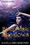 Black Magic Shadows (Discord Jones Bo...