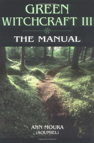 Green Witchcraft: The Manual: The Manual Vol 3
