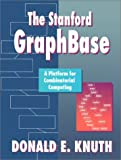 The Stanford GraphBase: A Platform for Combinatorial Computing (0201542757) by Donald E. Knuth