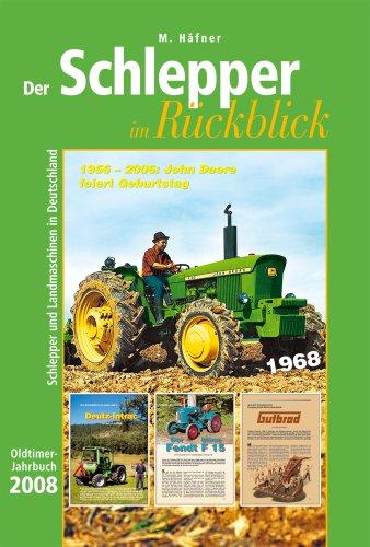 Der Schlepper im Rückblick 2008. Oldtimer-Jahrbuch