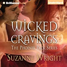 Wicked Cravings: The Phoenix Pack, Book 2 | Livre audio Auteur(s) : Suzanne Wright Narrateur(s) : Jill Redfield