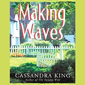 Making Waves | [Cassandra King]