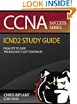 CCNA Success: Chris Bryant's ICND2 St...