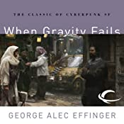 When Gravity Fails: Marid Audran Trilogy, Book 1 | [George Alec Effinger]