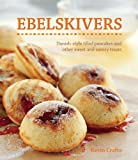 img - for Ebelskivers: Danish-Style Filled Pancakes And Other Sweet And Savory Treats by Crafts, Kevin (2011) Paperback book / textbook / text book