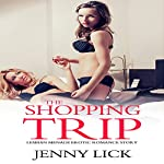 The Shopping Trip: Lesbian Menage Erotic Romance Story | Jenny Lick