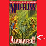 Mid-Flinx: A Pip and Flinx Adventure (       UNABRIDGED) by Alan Dean Foster Narrated by Stefan Rudnicki