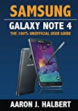 img - for Samsung Galaxy Note 4: The 100% Unofficial User Guide book / textbook / text book