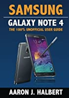 Samsung Galaxy Note 4: The 100% Unofficial User Guide Front Cover