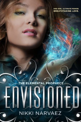 Envisioned (The Elemental Prophecy) by Nikki Narvaez