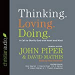 Thinking. Loving. Doing.: A Call to Glorify God with Heart and Mind | John Piper (editor)