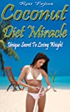 img - for Coconut Diet Miracle: Unique Secret To Losing Weight (Coconut Water) book / textbook / text book