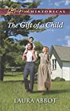 The Gift of a Child (Love Inspired Historical)