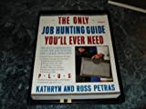 Only Job Hunting Guide You'll Ever Need: Comp Gd for Job Huntrs&career Switchr (0671636480) by Ross Petras
