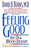 Feeling Good: The New Mood Therapy (0380731762) by Burns, David D.