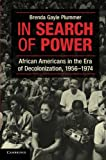 img - for In Search of Power: African Americans in the Era of Decolonization, 1956-1974 book / textbook / text book