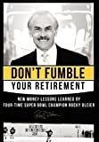 img - for Don't Fumble Your Retirement: New Money Lessons Learned By Four-Time Super Bowl Champion Rocky Bleier by Bleier, Rocky, Zagula, Matt (2011) Hardcover book / textbook / text book