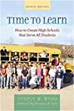 img - for Time to Learn, Second Edition: How to Create High Schools That Serve All Students book / textbook / text book