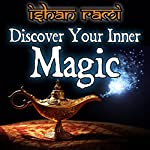 Discover Your Inner Magic!: 75 Inspiring Stories of Personal Transformation | Ishan Rami