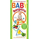 Baby Bargains: Secrets to Saving to on Baby Furniture, Gear, Clothes, Strollers, Maternity Wear and Much, Much More!