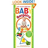 Baby Bargains: Secrets to Saving 20% to 50% on baby furniture, gear, clothes, strollers, maternity wear and much, much more!