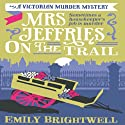 Mrs Jeffries On The Trail: Mrs Jeffries, Book 6 Audiobook by Emily Brightwell Narrated by Deryn Edwards