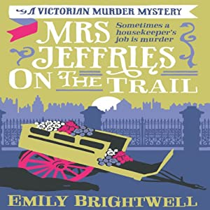 Mrs Jeffries On The Trail: Mrs Jeffries, Book 6 | [Emily Brightwell]