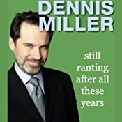 Still Ranting After All These Years | [Dennis Miller]