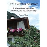 An Austrian Summer: A Young Person's Guide to Innsbruck and the Stubai Valley ~ Frankie Allen
