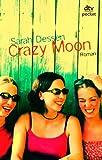 Crazy Moon: Roman - Sarah Dessen