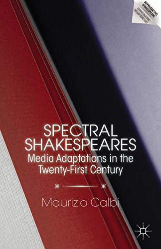 Spectral Shakespeares: Media Adaptations in the Twenty-First Century (Reproducing Shakespeare)
