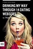 Drinking My Way Through 14 Dating Sites (Kindle Single)