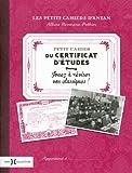 Petit cahier du certificat d'�tudes