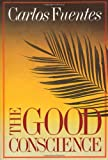 The Good Conscience (0374507368) by Fuentes, Carlos