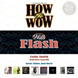 How to Wow with Flash (0321426495) by Smith, Colin