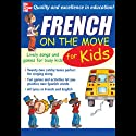 French on the Move for Kids Audiobook by Catherine Bruzzone Narrated by Catherine Bruzzone