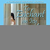 To Enchant an Icy Earl: Cavendish Brothers, Novella 2 | Catherine Gayle