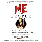 Me the People: One Man's Selfless Quest to Rewrite the Constitution of the United States of America | Kevin Bleyer