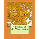 Adventure of the Wood Pixies ~ shirley boykin