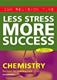 img - for Less Stress More Success: Chemistry (Less Stress More Success) book / textbook / text book