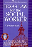 Texas Law for the Social Worker: A Sourcebook
