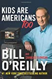 Kids Are Americans Too (0060846763) by O'Reilly, Bill