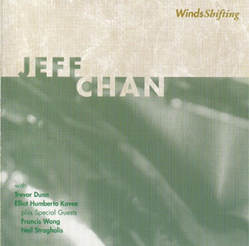 WindsShifting by Jeff Chan, Trevor Dunn, Elliot Humberto Kavee, Francis Wong and Neil Straghalis